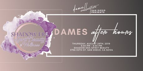 Dames Collective San Diego | Dames After Hours | Shadow Era Beauty tickets