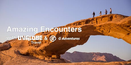 Amazing Encounters with G Adventures and UNIGLOBE Travel tickets