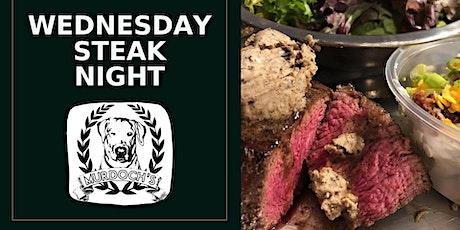 Wednesday Steak Night @ Murdoch's Backyard Pub! tickets