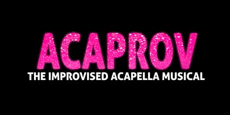 Acaprov: The Improvised Acapella Musical tickets