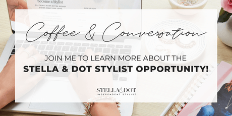 Coffee & Conversation: Learn about the Stella & Dot Stylist Opportunity! tickets