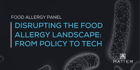Disrupting the Food Allergy Landscape: From Policy to Tech tickets