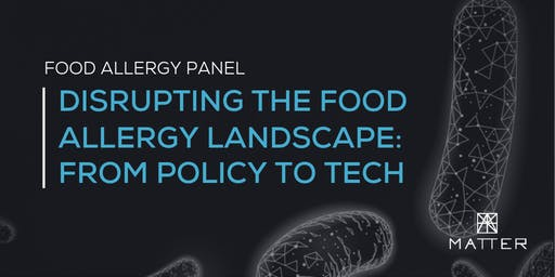 Disrupting the Food Allergy Landscape: From Policy to Tech