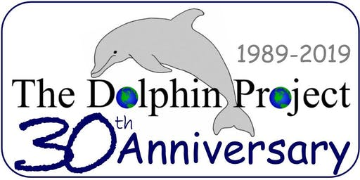 The Dolphin Project 30th Anniversary