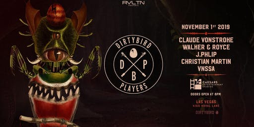 RVLTN Presents: DIRTYBIRD PLAYERS w/ Claude VonStroke, Walker & Royce + More! (18+)