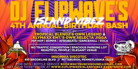 DJ Flipwave's 4th Annual Birthday Bash: Island Vibez tickets