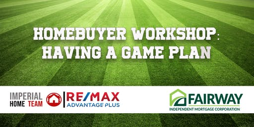 Homebuyer Workshop: Having a Game Plan