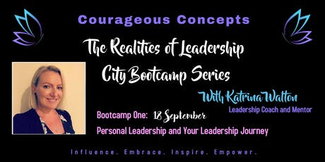 Courageous Concepts - The Realities of Leadership with Katrina Walton tickets