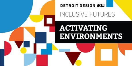 Detroit Design 139: Activating Environments Panel Discussion tickets