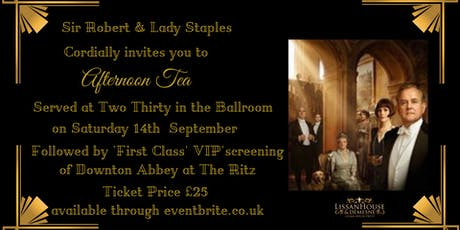 Downton Abbey Afternoon Tea and VIP Cinema Experience at Lissan House tickets