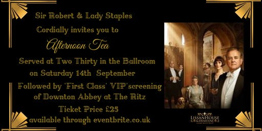 Downton Abbey Afternoon Tea and VIP Cinema Experience at Lissan House