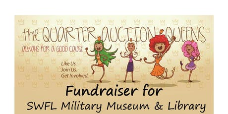 Quarter Auction Queens @ SWFL Military Museum tickets