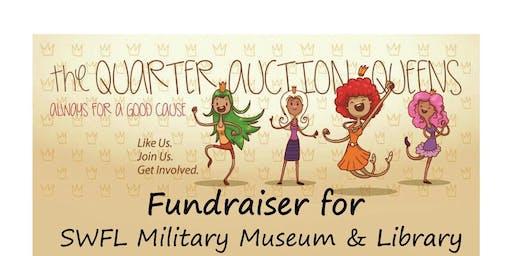 Quarter Auction Queens @ SWFL Military Museum