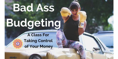 Badass Budgeting: A Class for Taking Charge of Your Money! 8-week course tickets