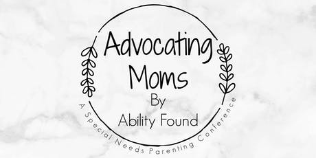 Advocating Moms: A Special Needs Parenting Conference tickets