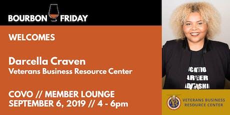 Bourbon Friday - Darcella Craven // Veterans Business Resource Center tickets