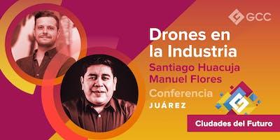 """""""Drones en la Industria"""" - CIUDAD JUAREZ"""