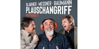 Kultkabarett Messner - Baumann - Blaikner: Plauschangriff