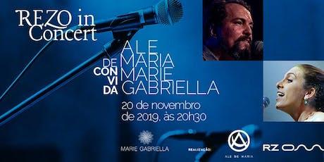 REZO in Concert - ALE DE MARIA CONVIDA MARIE GABRIELLA ingressos