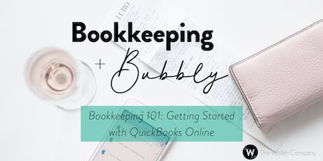 Bookkeeping & Bubbly: Getting Started with Quickbooks Online tickets