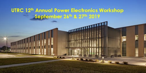 UTRC 12th Annual Power Electronics Workshop