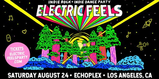 Electric Feels: Indie Rock + Indie Dance Party.