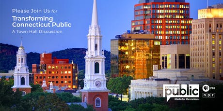 Transforming Connecticut Public: Town Hall tickets