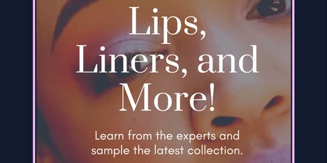 Lips, Liners, and More! tickets