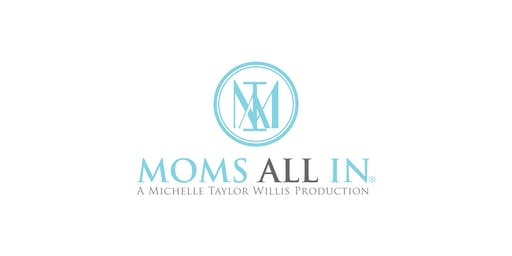 Moms All In® Conference 2019
