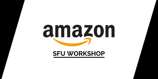 SFU Amazon Ace Your Interview Workshop