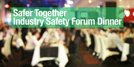 Safer Together Qld - Industry Safety Forum Dinner  tickets