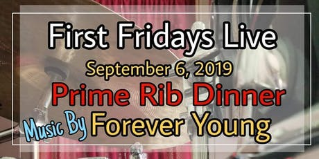 First Fridays Live Prime Rib Dinner & Music By Forever Young tickets