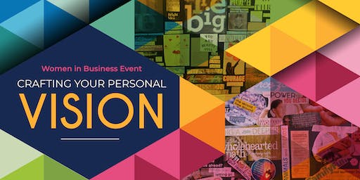 Crafting Your Personal Vision - Women in Business