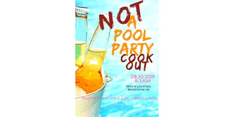 """NOT a pool party"" Cookout tickets"