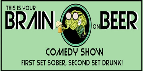 This is Your Brain on Beer Comedy Show! tickets