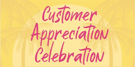 Customer Appreciation Celebration tickets