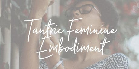 Tantric Feminine Embodiment Tickets