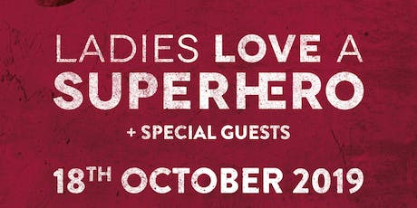 One Last Time; Ladies Love a Superhero + Special G tickets