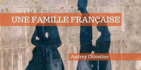 A French Family: from the Caribbean to Dunkirk by way of Algeria tickets