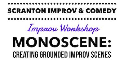 Workshop: Monoscene - Creating Grounded Improv Scenes (Improv Comedy)