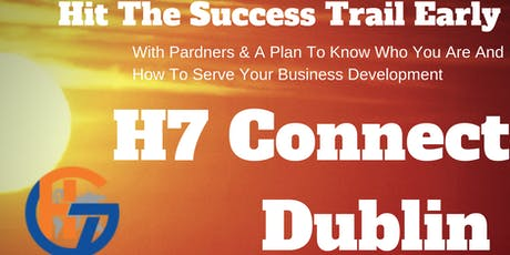 H7 Dublin Connect For Business Growth with Trust Relationships tickets