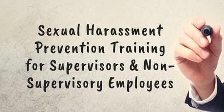 Sexual Harassment Prevention Training for Supervisors and Non-supervisory Employees tickets