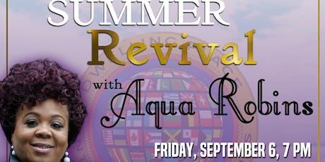 Summer Revival with Prophetess Aqua Robins tickets