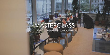 MASTERCLASS by Curated Life Magazine tickets