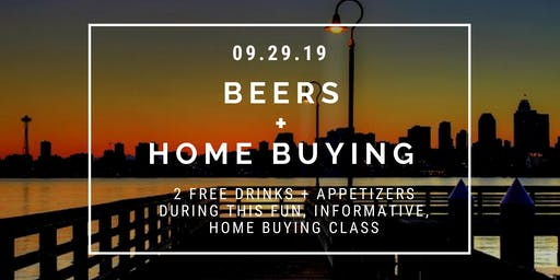 Beers + Home Buying Class - West Seattle