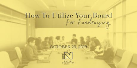 How To Utilize Your Board For Fundraising tickets