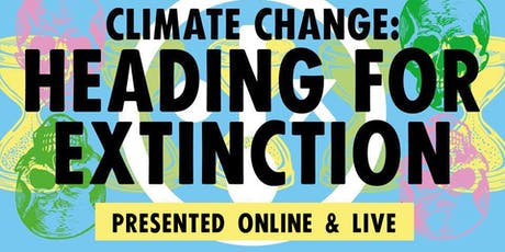 Heading For Extinction (Chelmsford) : Online Version tickets