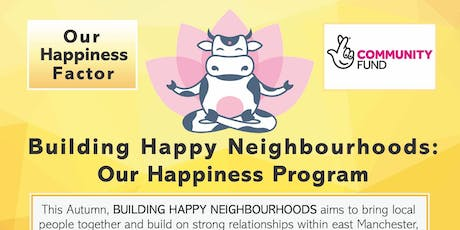 BUILDING HAPPY NEIGHBOURHOODS: OUR HAPPINESS PROGRAMME tickets