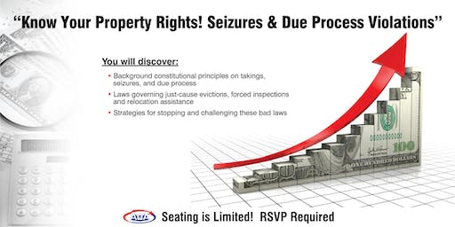 Know Your Property Rights! Seizures & Due Process Violations (OAK)