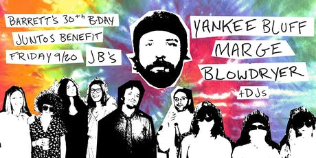 Barrett's Birthday Juntos Benefit with Yankee Bluff & Friends! tickets